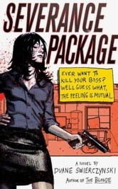 Severance Package - A Novel ebook by Duane Swierczynski