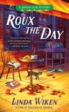 Roux the Day ebook by Linda Wiken