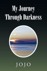 My Journey Through Darkness ebook by JOJO