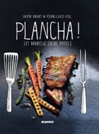 Plancha ! - [et barbecue entre potes] ebook by Valéry Drouet, Pierre-Louis Viel