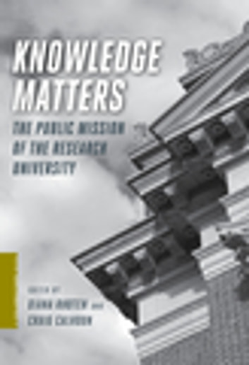 Knowledge Matters - The Public Mission of the Research University ebook by