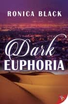 Dark Euphoria ebook by Ronica Black