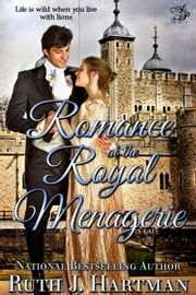 Romance at the Royal Menagerie ebook by Ruth J. Hartman