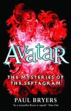 Mysteries of the Septagram: 2: Avatar ebook by Paul Bryers