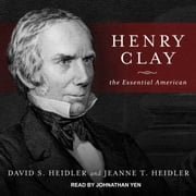 Henry Clay - The Essential American audiobook by David S. Heidler, Jeanne T. Heidler