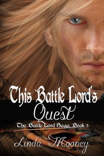This Battle Lord's Quest ebook by Linda Mooney