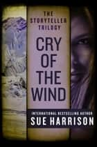 Cry of the Wind ebook by Sue Harrison