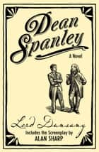 Dean Spanley: The Novel ebook by Lord Dunsany, Alan Sharp