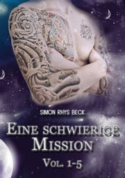 Eine schwierige Mission - Vol. 1-5 ebook by Simon Rhys Beck