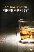 Le Mauvais Coton ebook by Pierre Pelot