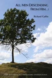 """All Men, Descending from Him...""? ebook by Richard Gaffin"