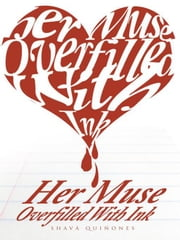 Her Muse Overfilled with Ink ebook by Shavá Quiñones