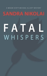 Fatal Whispers ebook by Sandra Nikolai