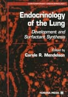 Endocrinology of the Lung ebook by Carole R. Mendelson