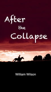 After The Collapse ebook by William Wilson