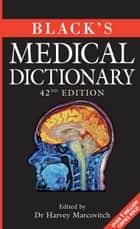 Black's Medical Dictionary ebook by Dr Harvey Marcovitch