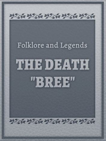 "The Death ""Bree"" ebook by Folklore and Legends"