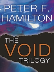 The Void Trilogy 3-Book Bundle - The Dreaming Void, The Temporal Void, The Evolutionary Void ebook by Peter F. Hamilton