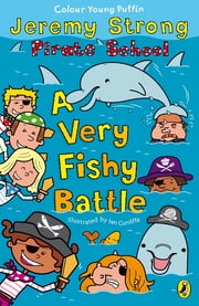 Pirate School: A Very Fishy Battle ebook by Jeremy Strong,Ian Cunliffe
