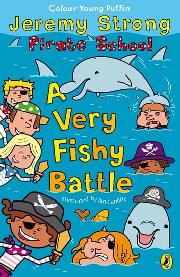 Pirate School: A Very Fishy Battle eBook by Jeremy Strong