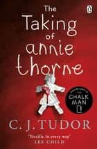 The Taking of Annie Thorne - 'Britain's female Stephen King' Daily Mail ebook by
