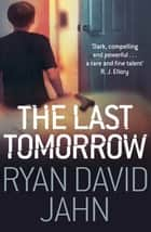 The Last Tomorrow ebook by Ryan David Jahn