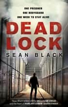 Deadlock ebook by Sean Black