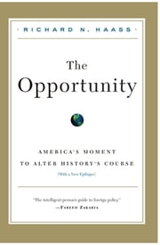 The Opportunity ebook by Richard N. Haass