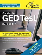 Cracking the GED Test with 2 Practice Exams, 2016 Edition ebook by Princeton Review