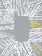 Mobile Learning: Transforming the Delivery of Education and Training ebook by Mohamed Ally