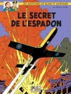 Blake & Mortimer - Tome 01 - Le secret de l'Espadon ebook by Jacobs, Jacobs