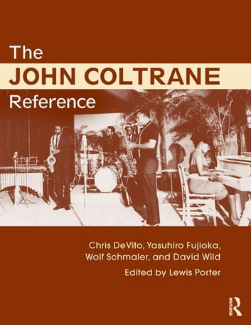 The john coltrane reference ebook by lewis porter 9781135097943 the john coltrane reference ebook by lewis porterchris devitodavid wildyasuhiro fandeluxe Image collections