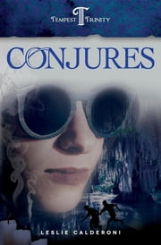 Conjures - Book Two of the Tempest Trinity Trilogy ebook by Leslie Calderoni