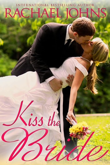 Kiss the Bride ebook by Rachael Johns