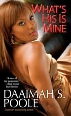 What's His Is Mine ebook by Daaimah S. Poole