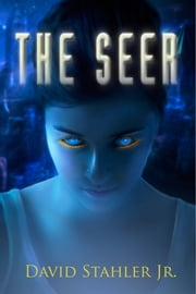 The Seer: Book Two of the Truesight Trilogy ebook by David Stahler Jr