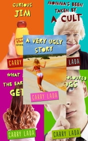 Very Ugly Stories ebook by Carry Lada