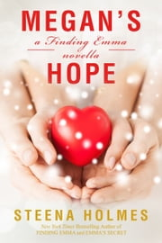 Megan's Hope - a Finding Emma novella ebook by Steena Holmes