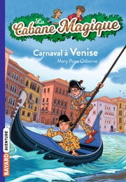 La cabane magique, Tome 28 - Carnaval à Venise ebook by Mary Pope Osborne, Philippe Masson
