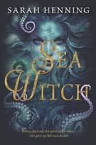 Sea Witch ebook by Sarah Henning