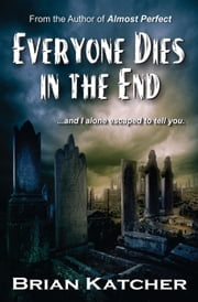 Everyone Dies in the End ebook by Brian Katcher