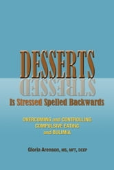 Desserts is Stressed Spelled Backwards ebook by Gloria Arenson