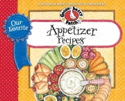Our Favorite Appetizer Recipes Cookbook ebook by Gooseberry Patch