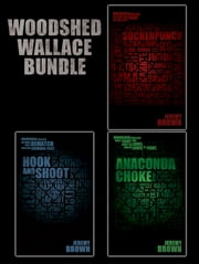 The Woodshed Wallace Bundle ebook by Jeremy Brown