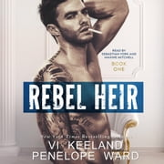 Rebel Heir - The Rush Series: Book One audiobook by Vi Keeland, Penelope Ward