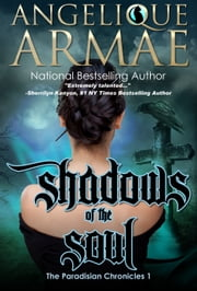 Shadows of the Soul (The Paradisian Chronicles 1) ebook by Angelique Armae