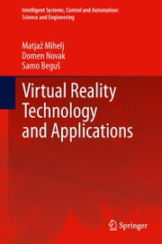 Virtual Reality Technology and Applications ebook by Domen Novak,Samo Beguš,Matjaž Mihelj