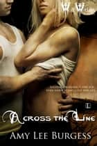 Across The Line ebook by Amy Lee Burgess