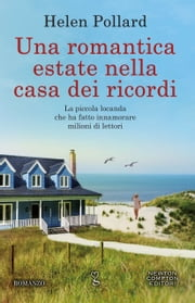 Una romantica estate nella casa dei ricordi ebook by Helen Pollard