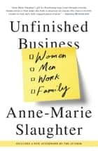 Unfinished Business - Women Men Work Family ebook de Anne-Marie Slaughter